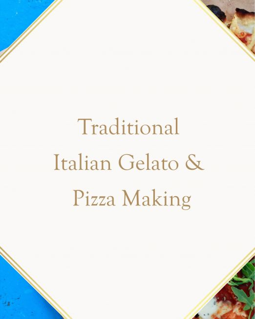 Traditional Italian Gelato & Pizza Making Experience