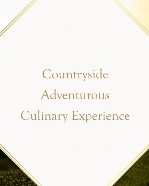 Countryside Adventurous Culinary Experience