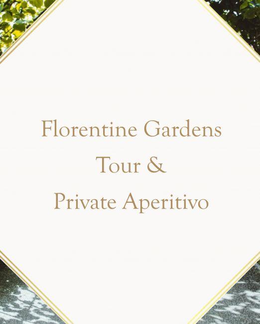 Florentine Gardens Tour & Private Aperitivo