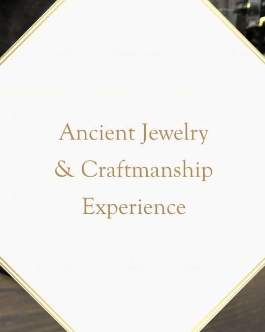 Ancient Jewelry & Craftsmanship Experience