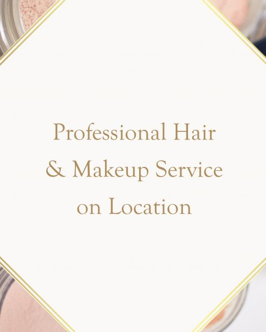 A Look to Remember Professional Hair Makeup on Location