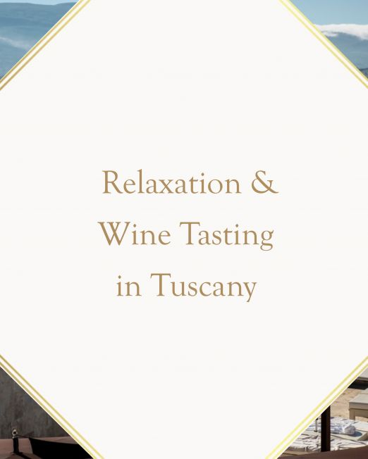 Relaxation & Wine Tasting in the Heart of Tuscany