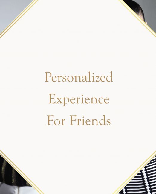 Personalized Experience for friends
