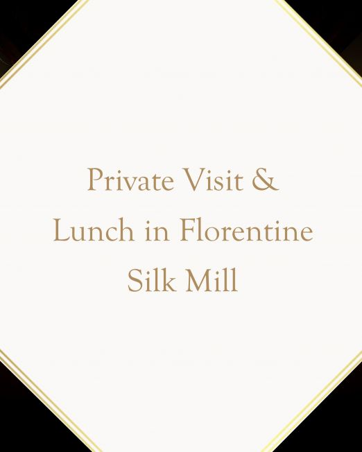Private Visit & Exclusive Lunch in Italy's Most Esteemed Silk Mill